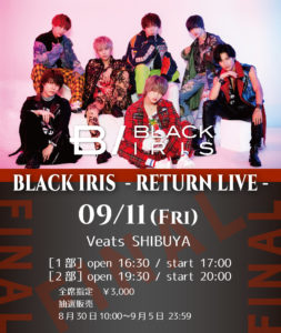 BLACK IRIS - RETURN LIVE - FINAL