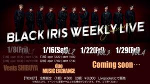BLACK IRIS WEEKLY LIVE -January vol.2-