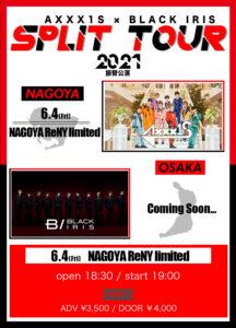 AXXX1S × BLACK IRIS SPLIT TOUR 2021(名古屋)
