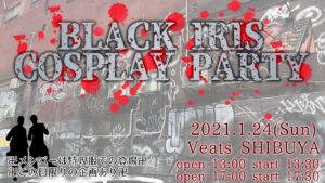 BLACK IRIS COSPLAY PARTY