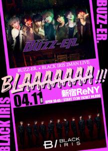 BUZZ-ER. × BLACK IRIS 2MAN LIVE 「BLAAAAAAA!!!」