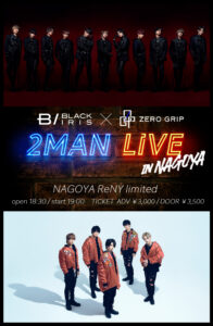 BLACK IRIS × ZERO GRIP 2MAN LIVE in NAGOYA