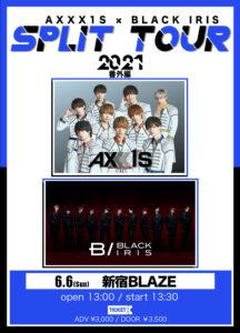 AXXX1S × BLACK IRIS SPLIT TOUR 番外編