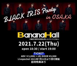 BLACK IRIS Party in OSAKA